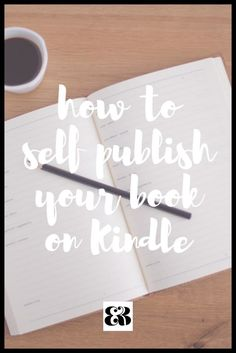 how to self publish your book on Kindle