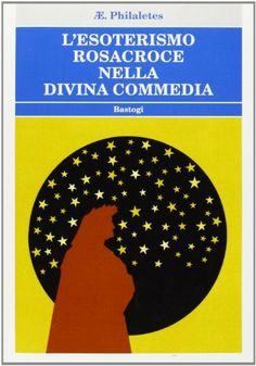 L'esoterismo Rosacroce nella Divina Commedia di Ireneo Filalete Commedia, Reading, Books, Fotografia, Livros, Libros, Word Reading, Book, Book Illustrations