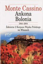 Okładka książki Monte Cassino, Ankona, Bolonia 1944-2004