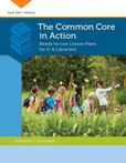 The Common Core in Action: Ready-to-Use Lesson Plans for K-6 Librarians  Deborah J. Jesseman  #DOEBibliography