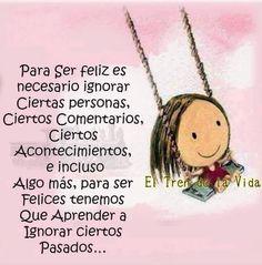〽️ Para ser feliz es necesario ignorar, personas, comentarios, acontecimientos y aprender a ignorar a ciertos pasados