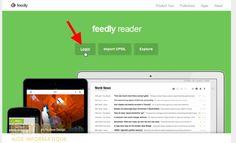 Comment utiliser Feedly pour lire ses flux RSS ?