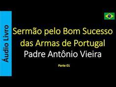 Áudio Livro - Sanderlei: Padre Antônio Vieira - Sermão pelo Bom Sucesso das...