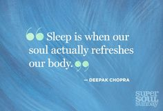 Sleep: when our soul refreshes our body