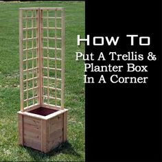 How To Put A Trellis And Planter Box In A Corner
