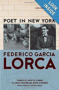 Poet in New York: A Bilingual Edition (English and Spanish Edition): Federico Garcia Lorca, Pablo Medina, Mark Statman, Edward Hirsch: 9780802143532: Amazon.com: Books