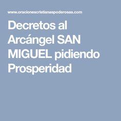Decretos al Arcángel SAN MIGUEL pidiendo Prosperidad