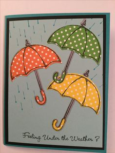 Polka dot Umbrellas Weather Cards, Umbrella Cards, Paper Artwork, Stamping Up Cards, Card Making Techniques, Get Well Cards, Cards For Friends, Paper Pumpkin, Sympathy Cards