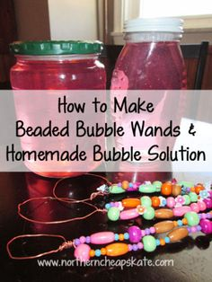 How to make Beaded Bubble Wands and Homemade Bubble Solution. These diy bubble wands are adorable! Cute idea for birthday party favors too!