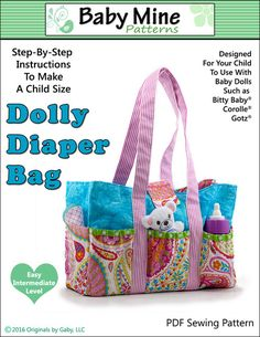 """Pixie Faire Baby Mine Dolly Diaper Bag Accessory Pattern Designed to Use With 15 inch Dolls such as Bitty Baby® - PDF - Create a designer diaper bag for your """"Little Mommy"""". Mix and match fabrics for a look that is - Diaper Bag Patterns, Baby Clothes Patterns, Baby Doll Clothes, Sewing Patterns, Doll Patterns, Diaper Bag Tutorials, Frock Patterns, Costume Patterns, Baby Doll Diaper Bag"""