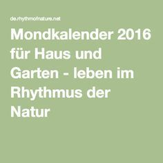 Mondkalender 2016 für Haus und Garten - leben im Rhythmus der Natur