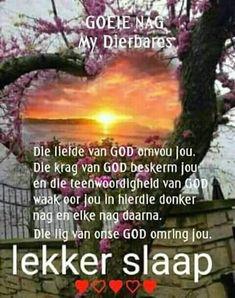 Goeie Nag, Angel Prayers, Afrikaans Quotes, Sleep Tight, Prayer Quotes, Poems, Friendship, Spiritual, Hairstyles