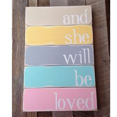 And she will be loved painted wooden sign pastel colors distressed rustic typography art maroon 5  on Etsy, $35.00