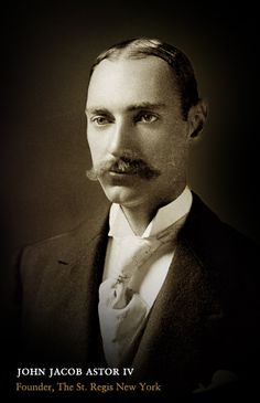 John Jacob Astor IV went down with the titanic