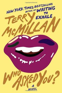 Who Asked You? by Terry McMillan,http://www.amazon.com/dp/0670785695/ref=cm_sw_r_pi_dp_QuXssb02QERNS4NX