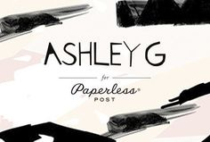 Ashley G for Paperless Post. A selection of digital and paper stationery, invites, etc.