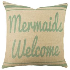 Mermaids Welcome Burlap Throw Pillow