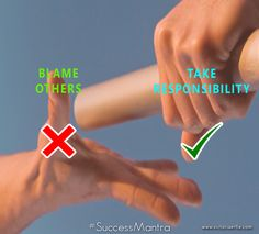 Take Responsibility instead of Blaming Others