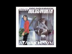 Allan Holdsworth — Atavachron - YouTube