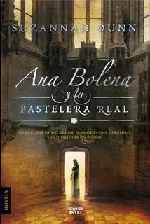 Novela Histórica: Ana Bolena y la pastelera real de Suzannah Dunn.
