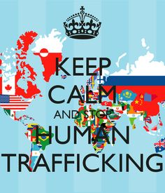 KEEP CALM AND STOP HUMAN TRAFFICKING