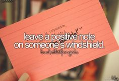 leave a positive note on someone's windshield