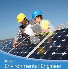 Environmental engineers help the environment. They make things like solar panels and dams become more efficient. Engineers are needed to help the environment.