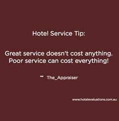 #HotelServiceTip: Great service doesn't cost anything. Poor service can cost everything! #Hotels #Hoteliers #CustServ #Service #HotelEvaluations #Tips www.hotelevaluations.com.au