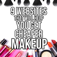 More money saved means more money for makeup.