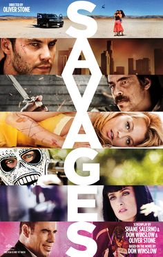 SAVAGES. Good movie with beautiful backdrop. I didn't like the ending. There are some very graphic scenes that were tough to watch.