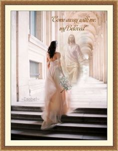 """Come away with me, my Beloved"" ~Isabel~ Bride of Christ, Jesus. Please also visit www.JustForYouPropheticArt.com for colorful inspirational Prophetic Art and stories. Thank you so much! Blessings!"