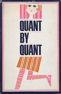 Quant by Quant; British fashion designer Mary Quant's autobiography, published in 1967.