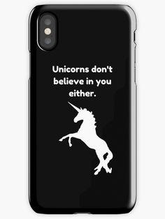 Unicorn Funny Quote iPhone X Case