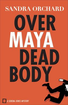 Sandra Orchard - Over Maya Dead Body / https://www.goodreads.com/book/show/32510899-over-maya-dead-body