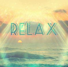 Relax.........