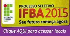 Observador Independente: IFBA divulga locais de provas do Processo Seletivo...