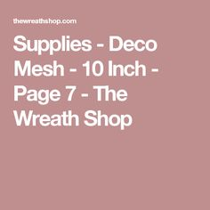 Supplies - Deco Mesh - 10 Inch - Page 7 - The Wreath Shop