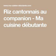 Riz cantonnais au companion - Ma cuisine débutante