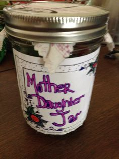 Me and my mom made this jar we have little papers in it saying things we can do together everyday it's really fun to get to hang out with your moms !!!