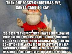 Santa came to say