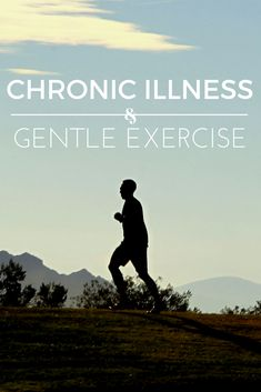 Chronic Illness and Gentle Exercise - Full of benefits and simple ideas to get you moving with the least amount of pain. Perfect for any chronic illness fighter looking to combat fatigue, brin fog and pain.