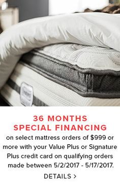 36 Months Special Financing On Select Mattress Orders Of 999 Or More With Your Value Plus