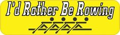 "10""x3"" Id Rather Be Rowing Bumper Sticker Vinyl Decal Window Stickers Car Decals"