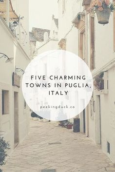 The prettiest towns in Puglia, Italy.