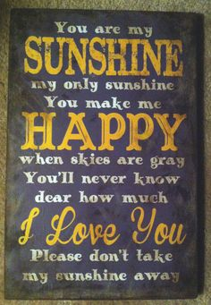 This sign is an original design by Past Blessings Farm.  You are my Sunshine Sign.  http://www.pastblessings.blogspot.com