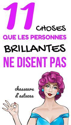 11 CHOSES QUE LES PERSONNES BRILLANTES NE DISENT PAS !