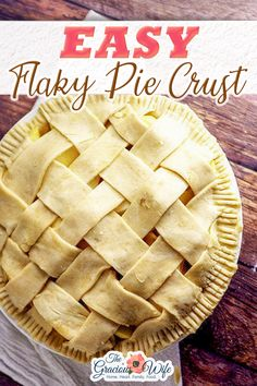 Buttery, easy, flaky pie crust that will turn out perfect every time. Easy to make with just 5 basic ingredients! This flaky pie crust is ridiculously easy to make, with just 5 ingredients, and it turns out beautiful and delicious every time. It's flaky.  It's delicious.  It's easy. And best of all, it's NOT rubbery! | The Gracious Wife @thegraciouswife #bestpiecrustrecipe #easypiecrustrecipe #howtomakeflakypiecrust #flakypiecrust #pierecipes #piebasics #thegraciouswife