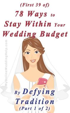 Ways to stay within your wedding budget by defying tradition. | MyOnlineWeddingHelp.com
