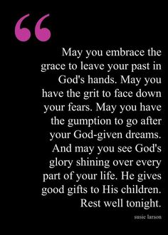 May you have... by Susie Larson, and may I be still and listen....