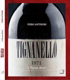 Prezzi e Sconti: #Tignanello. a tuscan story antinori piero New  ad Euro 45.00 in #Cinquesensi #Libri